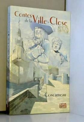 Collectif - Contes de la ville close : concarneau