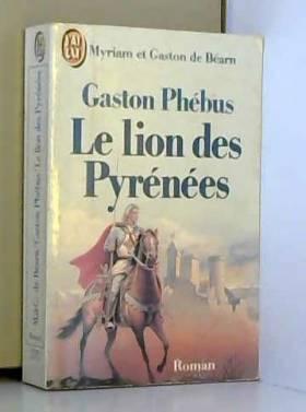 Gaston Phébus, tome 1. Le...