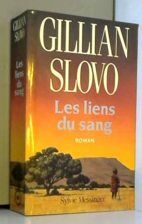 Gillian Slovo - Les Liens du sang