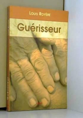 Louis Royère - Guérisseur