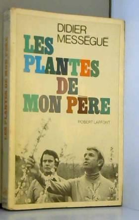 Didier Mességué - Les plantes de mon père / Mességué, Didier / Réf34500