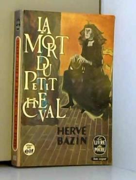 BAZIN HERVE - LA MORT DU PETIT CHEVAL