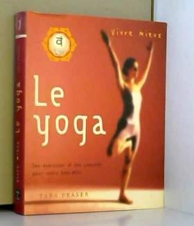 Tara Fraser - Vivre mieux le yoga