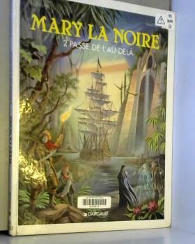 Mary la noire, tome 2 : La...