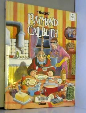 Raymond Calbuth, T.1