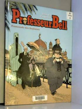 Professeur Bell, tome 4 :...
