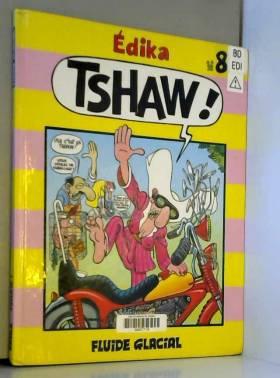 Tshaw, numéro 8