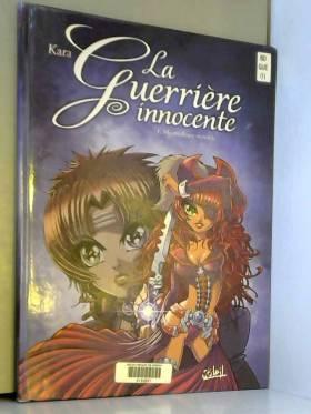 La guerrière innocente,...