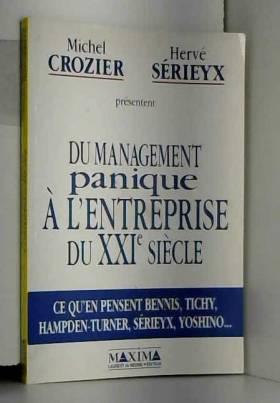 M. Crozier - Du management panique à l'entreprise du XXIe siècle. Ce qu'en pensent Bennis, Tichy,...