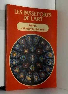 PASSEPORTS DE L'ART (LES) du 31/12/2099 - REIMS - CATHEDRALE DES ROIS.
