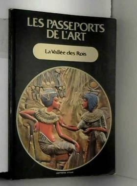 PASSEPORTS DE L'ART (LES) du 31/12/2099 - LA VALLEE DES ROIS.