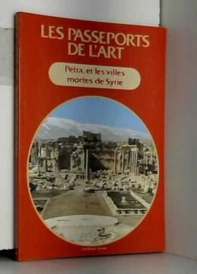 Yves Babe et Valerio Massimo Manfredi - Pétra et les villes mortes de Syrie (Les Passeports de l'art)