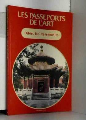 PASSEPORTS DE L'ART (LES) du 31/12/2099 - PEKIN - LA CITE INTERDITE.
