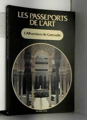 PASSEPORTS DE L'ART (LES) du 31/12/2099 - L'ALHAMBRA DE GRENADE.