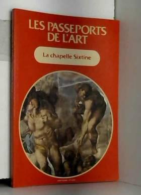 Inconnu - PASSEPORTS DE L'ART (LES) du 31/12/2099 - LA CHAPELLE SIXTINE.
