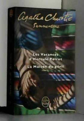 Agatha Christie - Summertime (2 titres): Les Vacances d'Hercule Poirot + La Maison du péril