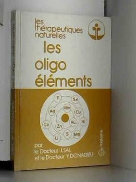 Jean Sal - Les oligo-éléments: Thérapeutiques naturelles