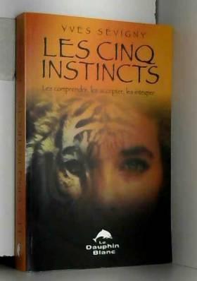 Yves Sévigny - Cinq instincts
