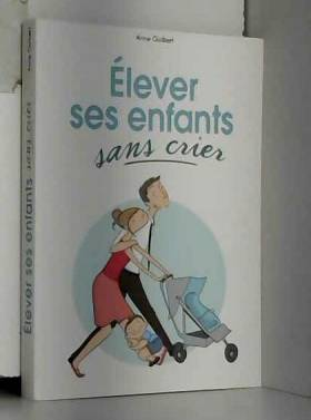 ELEVER SES ENFANTS SANS...