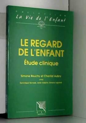 Simone Rouchy et Chantal Aubry - Le regard de l'enfant