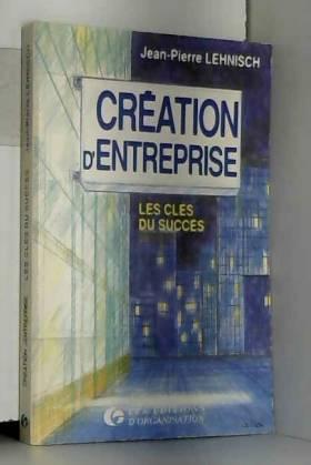 Lehnisch - Création d'entreprise : les clés du succès