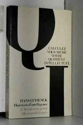 H.J. Eysenck - Calculez vous-même votre quotient intellectuel