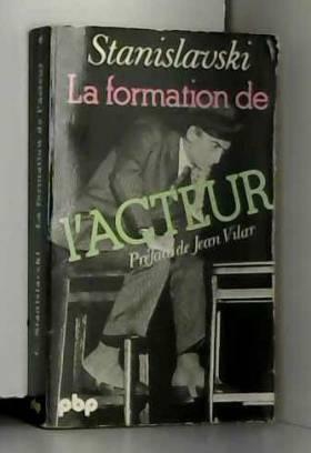 Stanislavski c. - La formation de l acteur
