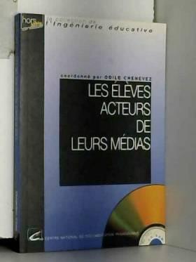 Collectif - LES ELEVES ACTEURS DE LEURS MEDIAS