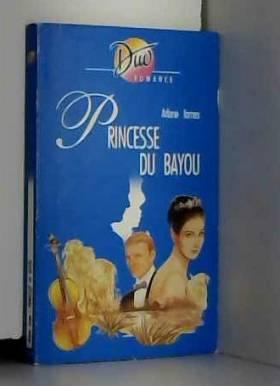 JAMES Arlene - Princesse du bayou