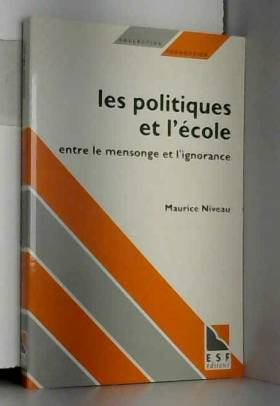 Maurice Niveau - Les Politiques et l'école. Entre le mensonge et l'ignorance