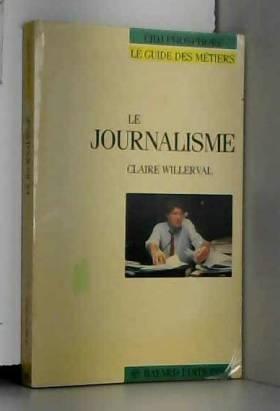 Claire Willerval, Centre d'information et de... - Le journalisme
