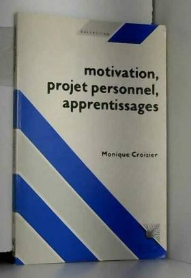 Monique Croizier - Motivation, projet personnel, apprentissages