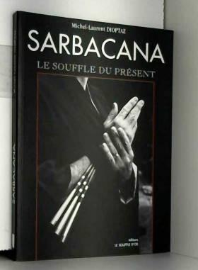 Sarbacana : naissance d'une...