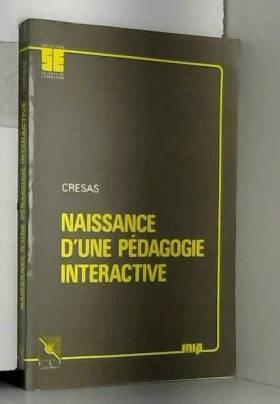M. (Marianne) Hardy, F. (Françoise) Platone,... - Naissance d'une pédagogie interactive