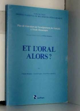 John Brunner - Plan de rénovation de l'enseignement du français à l'école élémentaire : Tome 3, Et l'oral alors ?