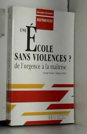 Fotinos et Fortin - Une école sans violences ?