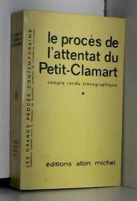 Collectif - Le procès de l'attentat du petit-clamart - compte rendu sténographique.