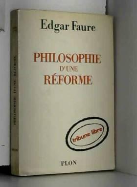 FAURE Edgar - Philosophie d'une réforme