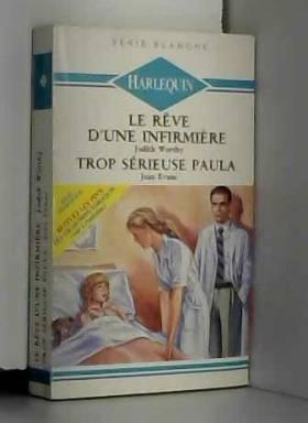 Judith Worthy et Jean Evans - Le rêve d'une infirmière - Trop sérieuse Paula
