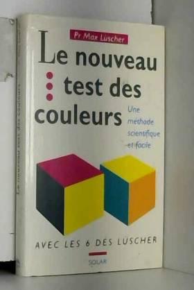 Le nouveau test des couleurs, une methode scientifique et facile...