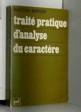 Traite pratique d'analyse du caractere - caracteres caracterologie et analyse de la personnalite...