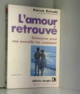 L'Amour retrouvé :...