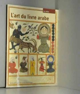 L'art du livre arabe. Le...