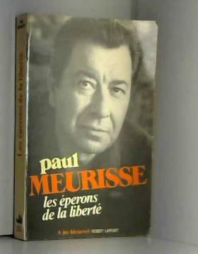 Paul Meurisse - Les éperons de la liberté