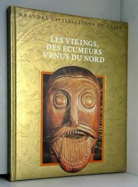 Les Vikings : Des écumeurs...