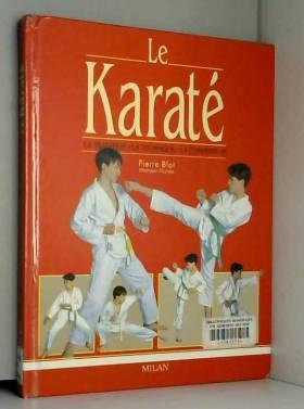 Le Karaté : La Tradition -...