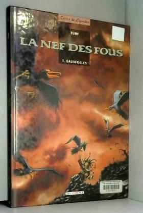 La Nef des fous, tome 1 :...
