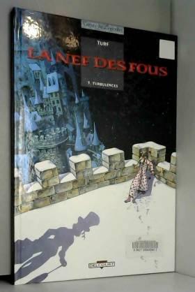 La Nef des fous, tome 3 :...