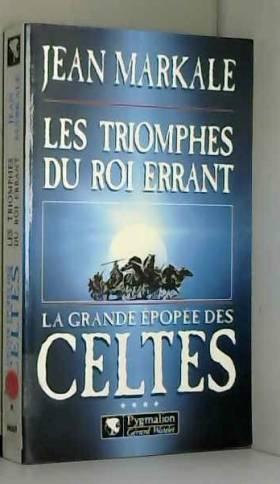 La Grande Epopée des Celte,...