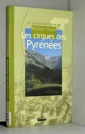Les cirques des Pyrénées